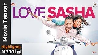 LOVE SASHA - New Nepali Movie Official Teaser 2016/2073 Ft. Karma , Keki Adhikari