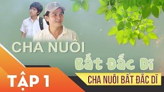 Xin Chào Hạnh Phúc - Cha Nuôi Bất Đắc Dĩ tập 1 | Phim tình cảm, sóng gió gia đình Việt