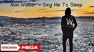 Alan Walker - Sing Me To Sleep /ᴅᴏᴡɴʟᴏᴀᴅ/Mp3 (★ᴍᴇɢᴀ★)