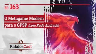 RAKDOSCAST Ep 163 – O Metagame Para O GPSP (com Rudá Andrade)