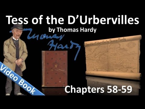 Chapter 58-59 - Tess of the d'Urbervilles by Thomas Hardy
