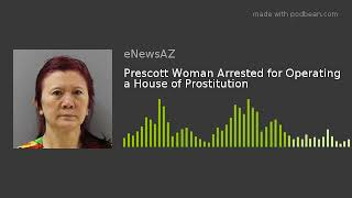 Prescott Woman Arrested for Operating a House of Prostitution