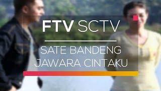 FTV SCTV - Sate Bandeng Jawara Cintaku