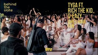 Tyga ft. G-Eazy and Rich The Kid - Girls Have Fun (Official BTS)