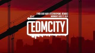 Midnight Kids ft. klei - Find Our Way (Feenixpawl Remix)