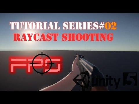 FPS Tutorial Series #02 Part 1 - Raycast Shooting - Unity 5
