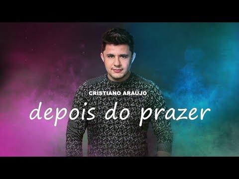 Cristiano Araújo - Depois do Prazer - MÚSICA INÉDITA OFICIAL 2018