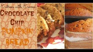 Entrées With Emma   Chocolate Chip Pumpkin Bread