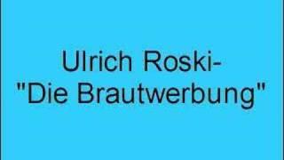 Ulrich Roski – Die Brautwerbung