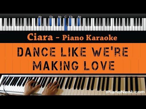 Ciara - Dance Like We're Making Love - Piano Karaoke / Sing Along / Cover with Lyrics