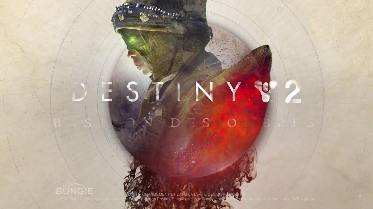 DESTINY 2 [FR] BASTION DES OMBRES - NOUVEAU TRAILER