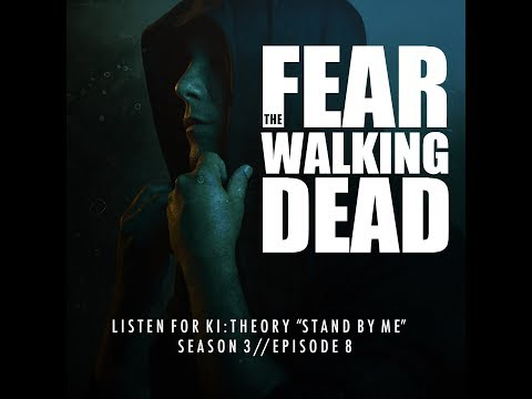 Ki:Theory - Stand By Me - Audio Only - 'Fear The Walking Dead' Soundtrack S03E08