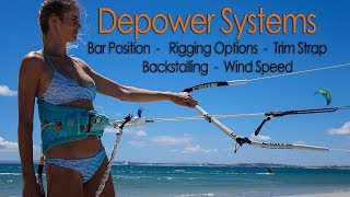 Kitesurf Depower Systems (Bar, Trim Strap, Rigging Options, Backstalling, Wind Conditions etc)