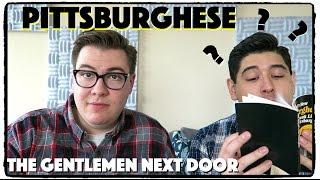 Yinz Wanna Learn Pittsburghese? - The Gentlemen Next Door