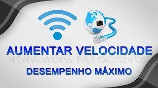 Como aumentar a velocidade da internet ao máximo