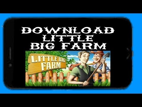 How to download little big farm