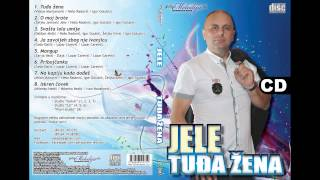 Jele - Ja zavoljeh zbog nje Ivanjicu - (Audio 2012)