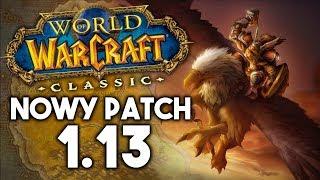 Więcej Informacji o Demo World of Warcraft Classic - Patch 1.13