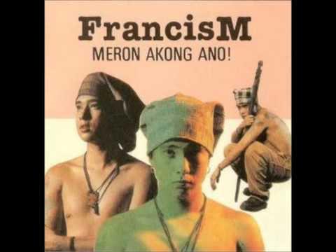 Meron akong ano - Francis M.