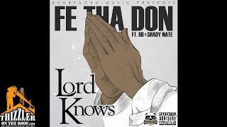 Fe Tha Don ft. HD Of Bearfaced, Shady Nate - Lord Knows [Thizzler.com]
