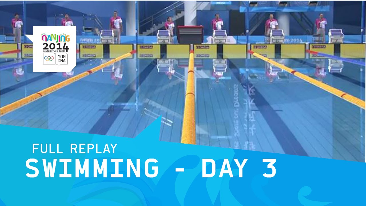 Swimming   Finals Day 3 | Full Replay | Nanjing 2014 Youth Olympic Games    YouTube