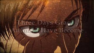 three days grace - animal i have become ( s l o w e d )