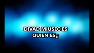DIVAD MIUSEC - QUIEN SOY YO