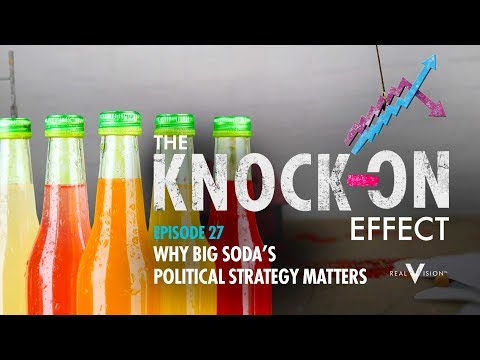 Why Big Soda's Political Strategy Matters | The Knock-On Effect #27 | Real Vision™