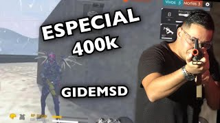 ESPECIAL DE 400 MIL INSCRITOS FREE FIRE