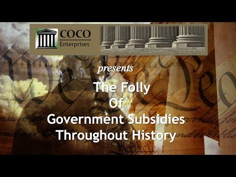 The Folly of Government Subsidies Throughout History