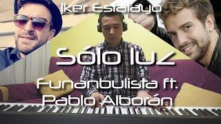 Funambulista con Pablo Alborán - Sólo luz (Piano Cover) | Iker Estalayo (Acordes en Subtítulos)