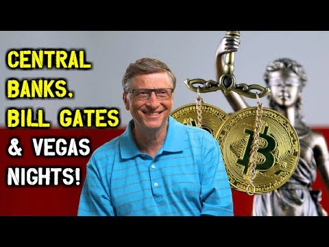Central Banks Paying YouTube Stars, Bill Gates Wants Bitcoin Stopped!