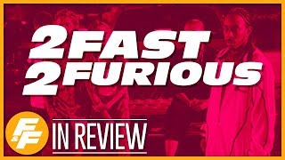 2 Fast 2 Furious - Every Fast & Furious Movie Reviewed & Ranked