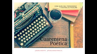 Cuarentena poética 10 de mayo 2020