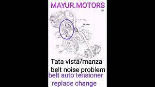 How to alternator belt tensioner replaceTata manza/vista alternator belt noise shot up.belt squeakin