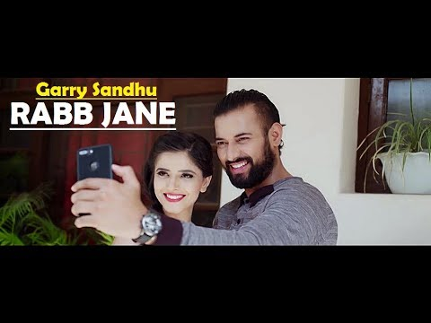 Rabb Jane Garry Sandhu Lyrics Translation - Johny Vick & Vee - Latest Punjabi New Song 2017