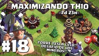 Mejorando las Torres Tesla a Nivel 8 + Desafió de Mineros!! #18 - MAXIMIZANDO TH10 - CLASH OF CLANS