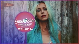 Eurovision 2019 - Top 13 (So far) 🇷🇴