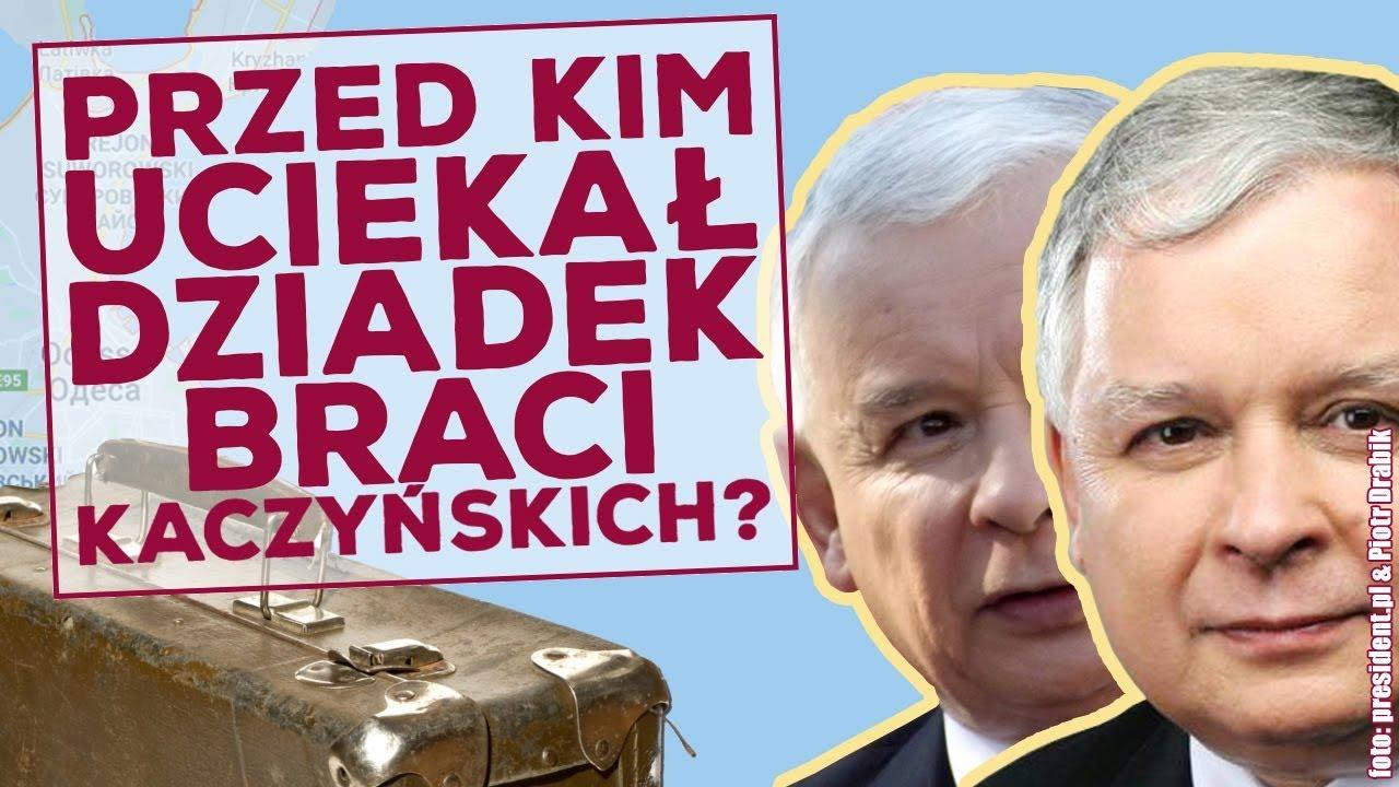 Z jakiego powodu dziadek i babcia braci Kaczyńskich przybyli do Polski?
