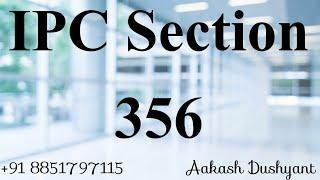 IPC SECTION 356 in hindi.Indian Penal Code,1860 |-(LAW)351 @360]dhara ipc section#भारतीय दण्ड संहिता