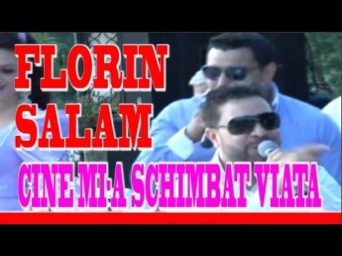 Florin Salam - Cine mi-a schimbat viata - SUPERHIT
