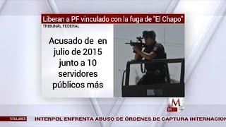 Liberan a PF vinculado a fuga 'El Chapo'