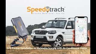 Speedotrack GPS Tracker Installation in Mahindra Scorpio with Relay, AC Status and Voice Monitoring
