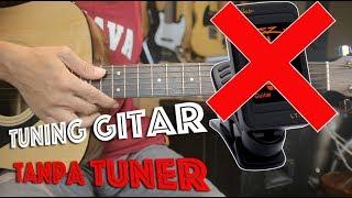 Trik Rahasia Tuning Senar Gitar Tanpa Menggunakan Tuner