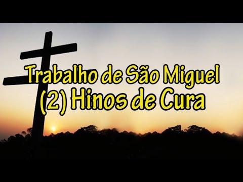 Trabalho de São Miguel (2) Hinos de Cura