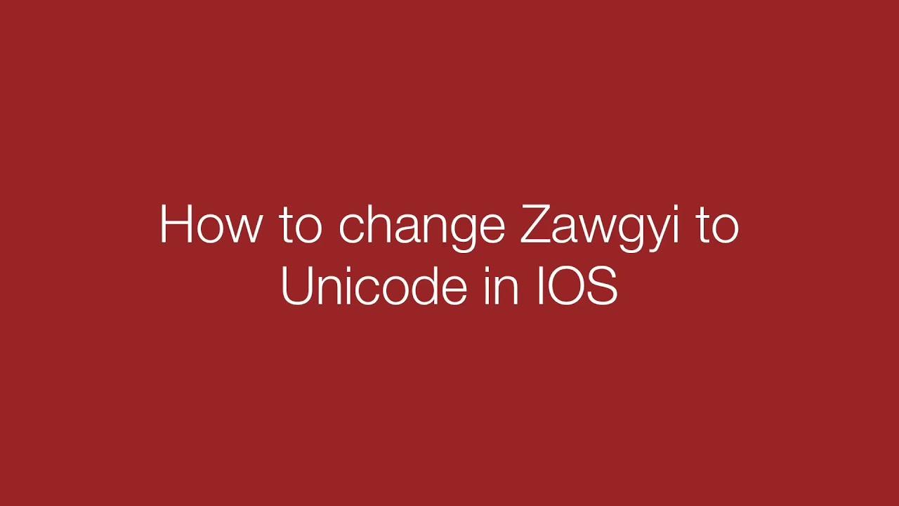 How to change Zawgyi to Unicode in any iOS device