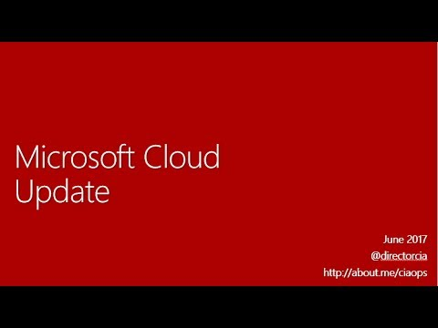 Microsoft Cloud Updates - June 2017
