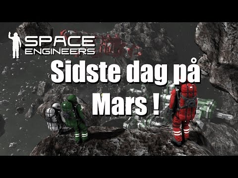 Space Engineers Easy survival EP 30 - Sidste dag på mars !!!