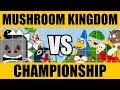 The Mushroom Kingdom Championship 2018 -