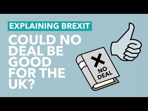 Could a No Deal be Good for the UK? - Brexit Explained